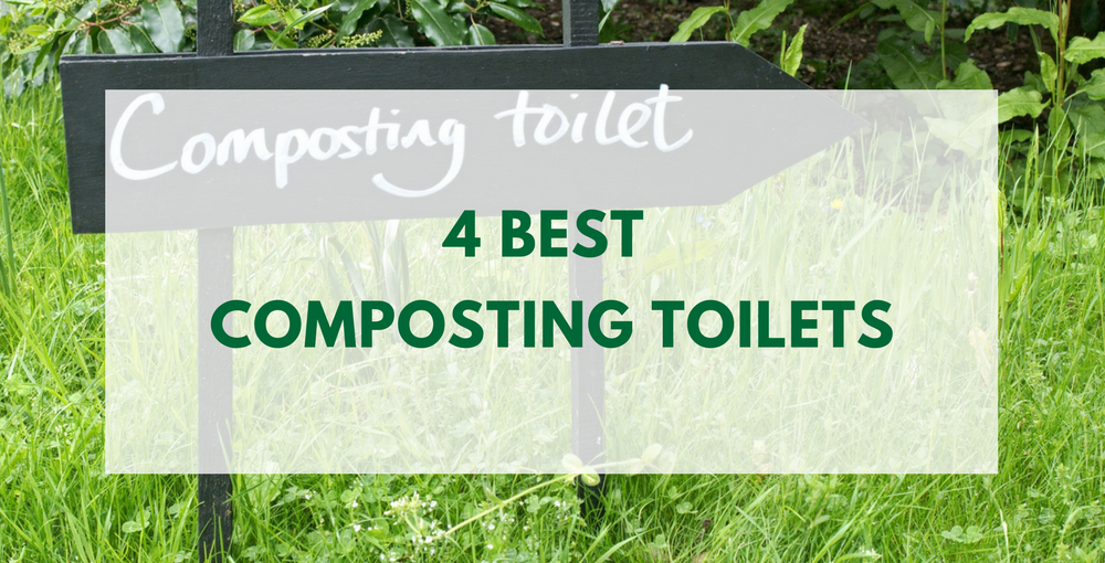 Best Composting Toilets in 2018 - The Pros/Cons and Recommendations